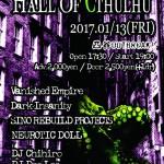 """2017.1.13(金) """"HALL OF CTHULHU"""" Vanished Empire企画"""